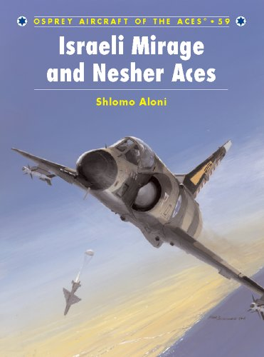 Israeli Air - Israeli Mirage III and Nesher Aces (Aircraft of the Aces Book 59)