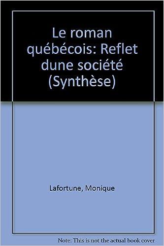 En ligne Le roman québécois: Reflet dune société (Synthèse) pdf epub