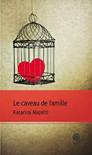 Le caveau de famille : roman, Mazetti, Katarina