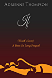 If (Wasif's Story) A Been So Long Prequel