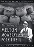 The History of the Melton Mowbray Pork Pie, Trevor Hickman, 0750916273