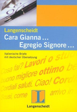 Langenscheidts Musterbriefe, Italienisch : Cara Gianna Egregio Signore