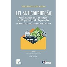 Lei anticorrupção: Mecanismos de contenção, de repressão e de reparação