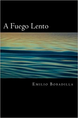 A Fuego Lento (Spanish Edition): Emilio Bobadilla: 9781539754497: Amazon.com: Books