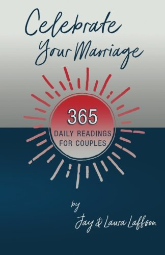 Celebrate Your Marriage: 365 Daily Readings for Couples