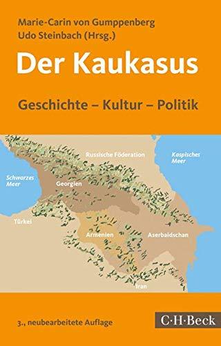 Der Kaukasus: Geschichte, Kultur, Politik Taschenbuch – 18. September 2018 Marie-Carin von Gumppenberg Udo Steinbach C.H.Beck 3406725759