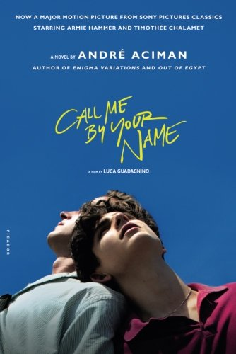 Book cover from Call Me by Your Name: A Novel by André Aciman
