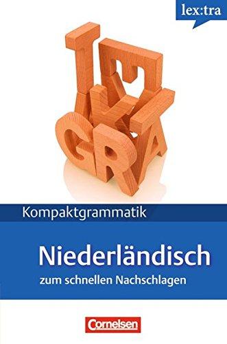 Lextra - Niederländisch - Kompaktgrammatik: A1-B1 - Niederländische Grammatik: Lernerhandbuch