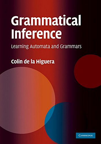 Grammatical Inference: Learning Automata and Grammars
