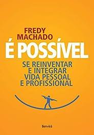 É possível: Se reinventar e integrar vida pessoal e profissional