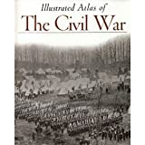An Illustrated Atlas of the Civil War, Time-Life Books Editors, 0737031603
