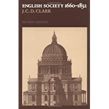 English Society, 1660-1832: Religion, Ideology and Politics during the Ancien Régime