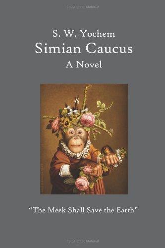 "Simian Caucus: ""The Meek Shall Save the Earth"" pdf"