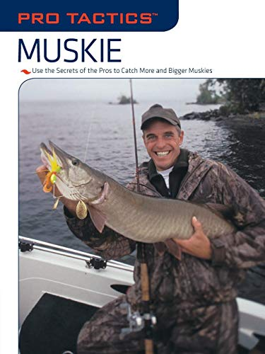 Pro TacticsTM: Muskie: Use the Secrets of the Pros to Catch More and Bigger Muskies (Musky Fishing Books)