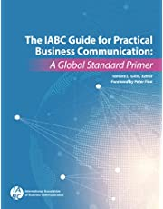 The IABC Guide for Practical Business Communication: A Global Standard Primer