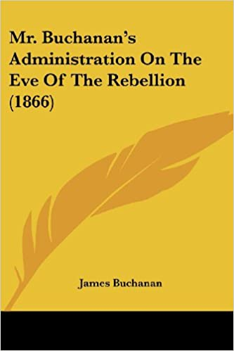 Amazon com: Mr  Buchanan's Administration On The Eve Of The