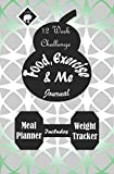 food exercise and me journal daily fitness and diet diary 12 week challenge meal planner weight tracker 198pages 5 25x8 volume 5