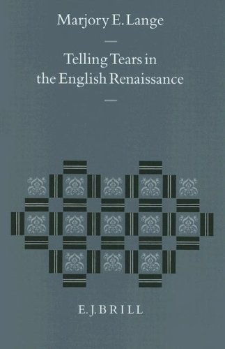 Telling Tears in the English Renaissance (Studies in the History of Christian Thought)