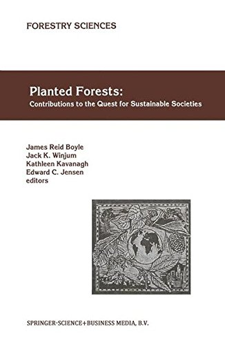 Planted Forests: Contributions to the Quest for Sustainable Societies (Forestry Sciences)