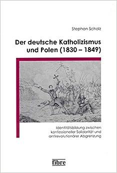 Der deutsche Katholizismus und Polen ( 1830 - 1849 )