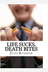 Life Sucks, Death Bites: A Novel Kindle Edition