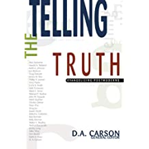 Telling the Truth: Evangelizing Postmoderns