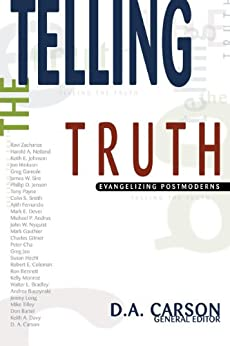 Telling the Truth: Evangelizing Postmoderns by [Carson, D. A.]