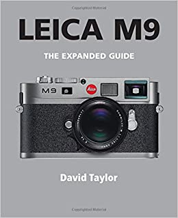 Leica M9 Expanded Guides David Taylor 9781907708060 Amazon Books