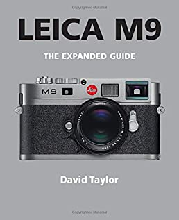 leica m9 expanded guides david taylor 9781907708060 amazon com rh amazon com leica m 240 user manual leica m 240 instruction manual