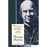 Dancing in the Water of Life (The Journals of Thomas Merton)