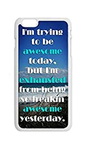 BlackKey every new day im / i'm trying to be awesome today Snap-on Hard Back Case Cover Shell for iphone 6 (4.7-Inch) -3471