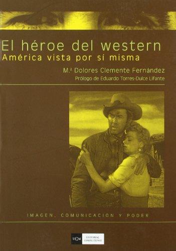 Descargar Libro El Héroe Del Western: América Vista Por Sí Misma M.ª Dolores Clemente Fernández