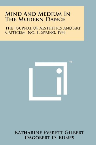 Mind And Medium In The Modern Dance: The Journal Of Aesthetics And Art Criticism, No. 1, Spring, 1941