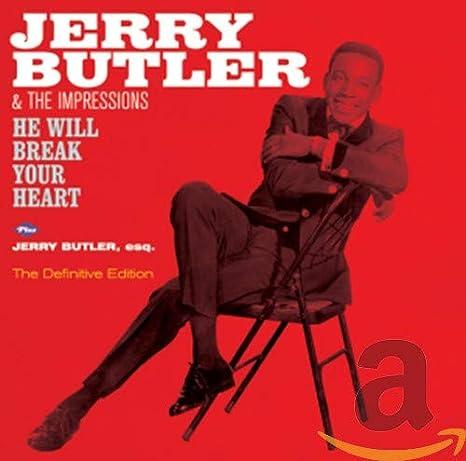 Amazon   He Will Break Your Heart + Jerry Butler, Esq. + 5   Jerry Butler    R&B   音楽