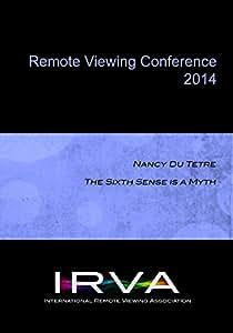 Nancy Du Tetre- The Sixth Sense is a Myth (IRVA 2014)