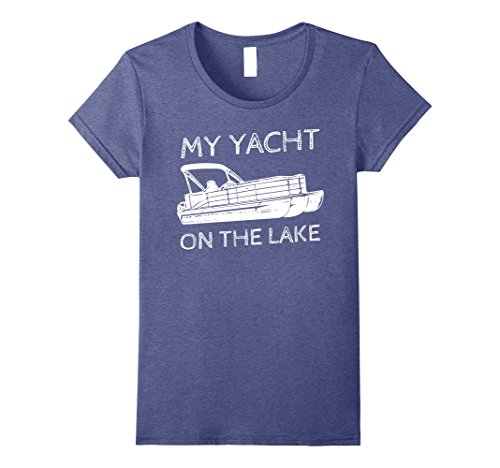 Womens My Yacht On the Lake - Funny Pontoon Boating Lake T-Shirt Small Heather Blue