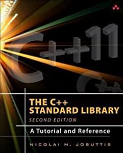 Nicolai M. Josuttis: The C++ Standard Library : A Tutorial and Reference (Hardcover - Revised Ed.); 2012 Edition
