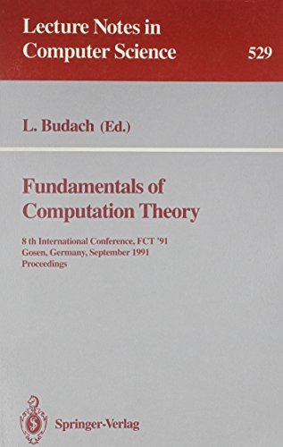 Fundamentals of Computation Theory: 8th International Conference, Fct '91 Gosen, Germany, September 9-13, 1991 : Proceed