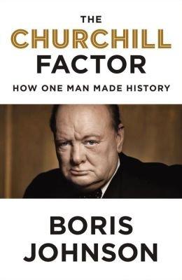 How One Man Made History The Churchill Factor (Hardback) - Common