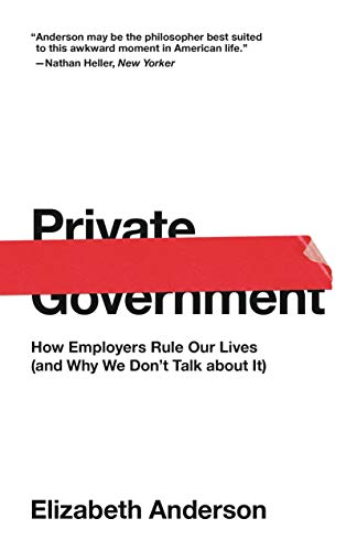 Pdf Politics Private Government: How Employers Rule Our Lives (and Why We Don't Talk about It)
