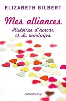 Mes Alliances Histoires D Amour Et De Mariages Babelio