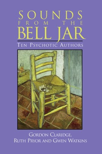 Sounds from the Bell Jar: Ten Psychotic Authors ()