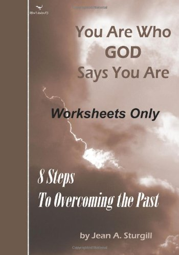 Read Online You Are Who GOD Says You Are (Worksheets Only): 8 Steps to Overcoming the Past (Drew's Animals) ebook