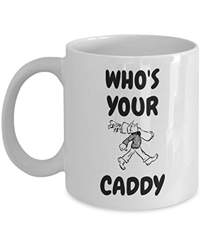 Golf Gift - Who's Your Caddy Mug - Perfect Gift For The Golfer Or Caddy You Know