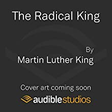 The Radical King Audiobook by Martin Luther King, Cornel West - editor Narrated by LeVar Burton, Gabourey Sidibe, Cornel West, Mike Colter, Danny Glover, Colman Domingo, Wanda Sykes