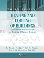 Heating and Cooling of Buildings: Principles and Practice of Energy Efficient Design, Third Edition (Mechanical and Aerospace Engineering Series)