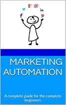 Marketing Automation: A complete guide for the complete beginners