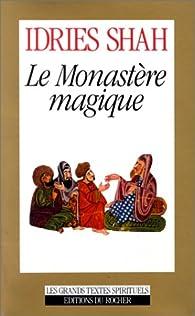 Le monastère magique par Idries Shah
