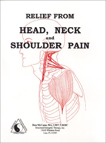 Relief from Head, Neck and Shoulder Pain Plastic Comb – July 7, 1999 Don McCann Structural Energetic Therapy Inc. 0970681119