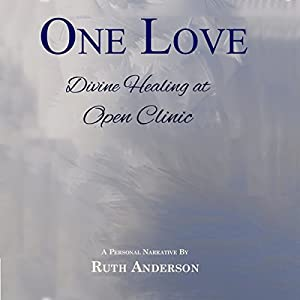 One Love: Divine Healing at Open Clinic Audiobook